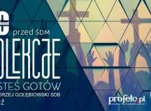 Rozpoczynamy rekolekcje przed Światowymi Dniami Młodzieży z portalem Profeto.pl