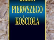Biblia pierwszego Kościoła. Nowa książka Oficyny Wydawniczej VOCATIO