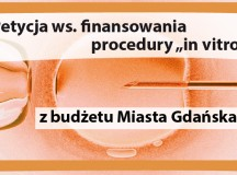 """Jesteś z Gdańska? Podpisz petycję o powstrzymanie finansowania """"in vitro"""" w Twoim mieście"""