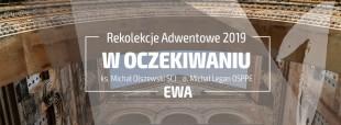 """""""w Oczekiwaniu"""" – odc. 1 EWA . ks. Michał Olszewski SCJ i o. Michał Legan OSPPE"""