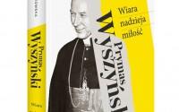 Najnowsza książka Ewy K. Czaczkowskiej o Prymasie Wyszyńskim